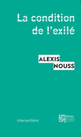 Alexis Nouss, La condition de l'exilé. Penser les migrations contemporaines, Editions de la...