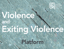 Violence and Exiting Violence Platform